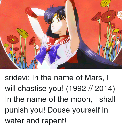 Target, Tumblr, and Blog: sridevi:   In the name of Mars, I will chastise you! (1992 // 2014)  In the name of the moon, I shall punish you! Douse yourself in water and repent!