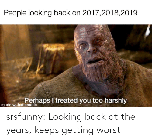 looking back: srsfunny:  Looking back at the years, keeps getting worst
