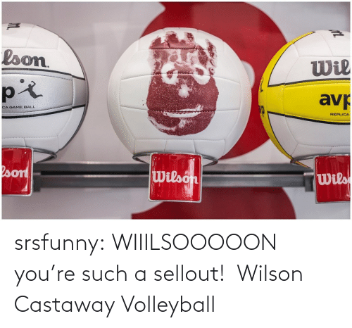 ideas: srsfunny:   WIIILSOOOOON you're such a sellout!    Wilson Castaway Volleyball