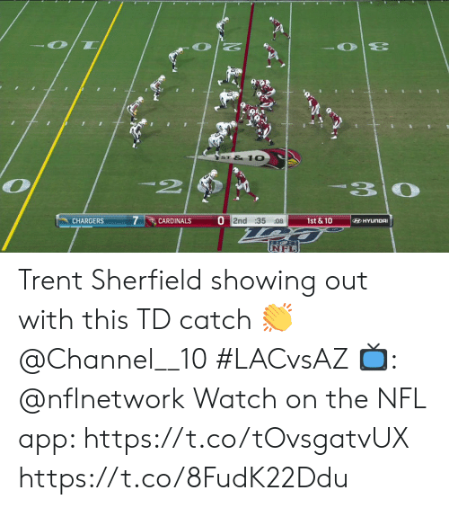 trent: ST &1O  2  30  O 2nd :35 08  1st &10  CHARGERS  CARDINALS  HYUNDAI Trent Sherfield showing out with this TD catch 👏  @Channel__10 #LACvsAZ  📺: @nflnetwork Watch on the NFL app: https://t.co/tOvsgatvUX https://t.co/8FudK22Ddu