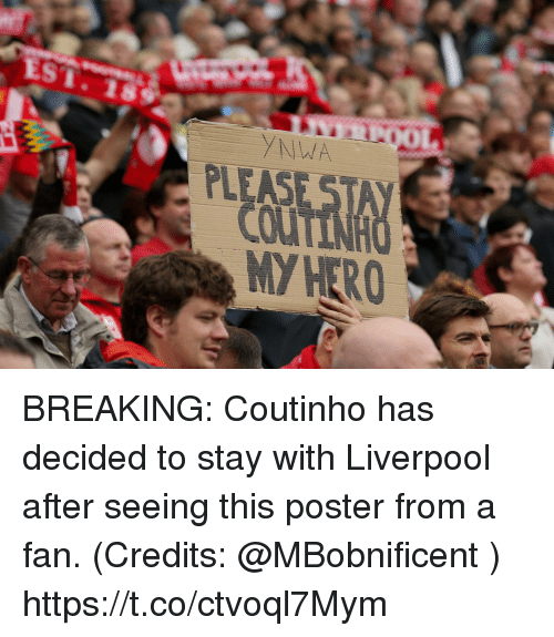 posterized: ST.1s  MY HERO BREAKING: Coutinho has decided to stay with Liverpool after seeing this poster from a fan. (Credits: @MBobnificent ) https://t.co/ctvoql7Mym