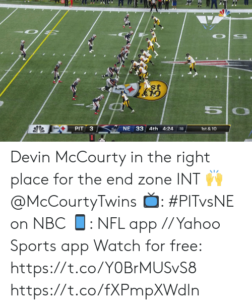 Memes, Nfl, and Sports: st  Selers  NE 33 4th 4:24  PIT  1st & 10  :18  3 1 Devin McCourty in the right place for the end zone INT 🙌 @McCourtyTwins  📺: #PITvsNE on NBC 📱: NFL app // Yahoo Sports app Watch for free: https://t.co/Y0BrMUSvS8 https://t.co/fXPmpXWdln