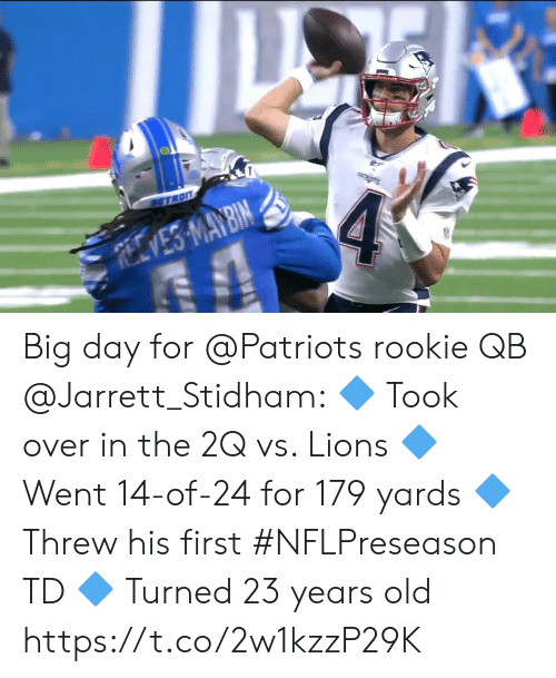 Memes, Patriotic, and Lions: STADIT  4  REVES MAY BIN Big day for @Patriots rookie QB @Jarrett_Stidham:  🔷 Took over in the 2Q vs. Lions  🔷 Went 14-of-24 for 179 yards  🔷 Threw his first #NFLPreseason TD  🔷 Turned 23 years old https://t.co/2w1kzzP29K