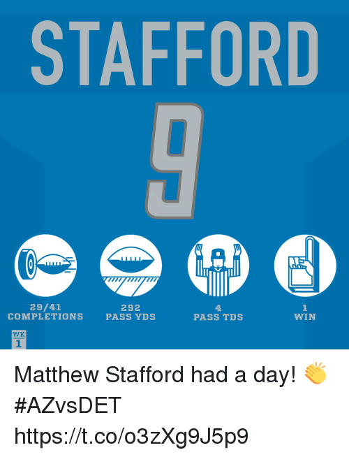 Passe: STAFFORD  mmwm  29/41  COMPLETIONS  292  PASS YDS  4.  PASS TDS  1  WIN  WK  1 Matthew Stafford had a day! 👏 #AZvsDET https://t.co/o3zXg9J5p9