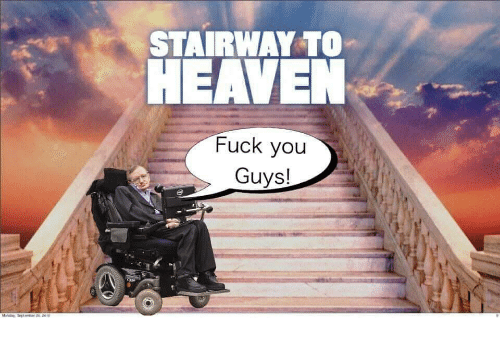 Fuck You, Heaven, and Stairway to Heaven: STAIRWAY TO  HEAVEN  Fuck you  Guys!