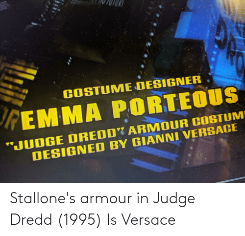 Versace: Stallone's armour in Judge Dredd (1995) Is Versace