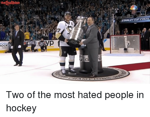 hock: STANLEY CUP FtNAL  7  O  Q  HOCK  RCE Two of the most hated people in hockey