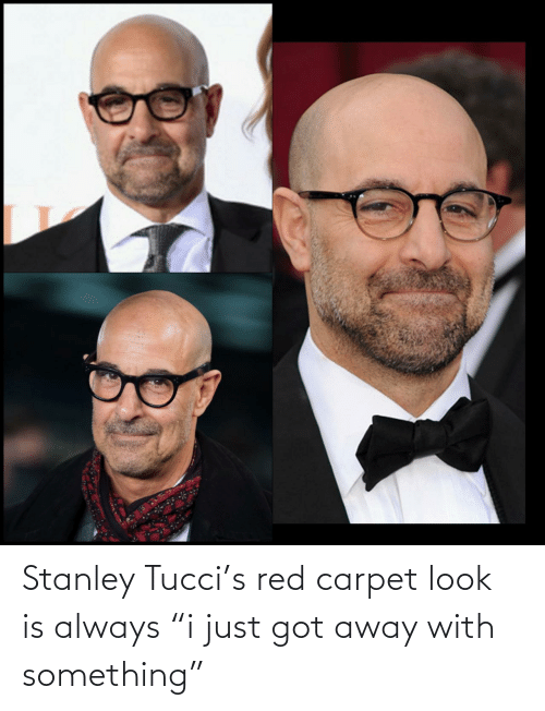 "carpet: Stanley Tucci's red carpet look is always ""i just got away with something"""