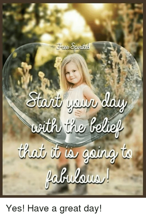 Stano Yes Have A Great Day Meme On Astrologymemescom