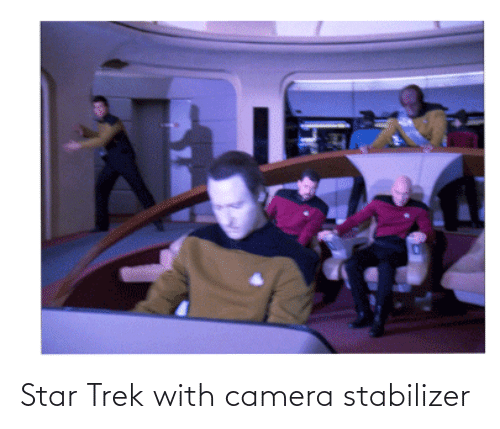 Star Trek, Camera, and Star: Star Trek with camera stabilizer
