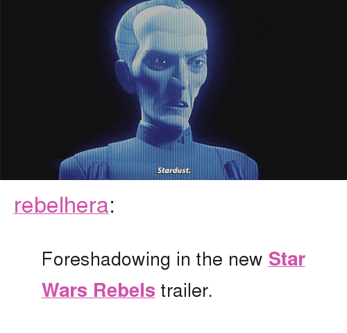 "Star Wars, Target, and Tumblr: Stardust <p><a href=""http://rebelhera.tumblr.com/post/164911479706/foreshadowing-in-the-new-star-wars-rebels-trailer"" class=""tumblr_blog"" target=""_blank"">rebelhera</a>:</p>  <blockquote><p><small>Foreshadowing in the new <b><a href=""https://youtu.be/JtigV-biVGg"" target=""_blank"">Star Wars Rebels</a></b> trailer.</small></p></blockquote>"