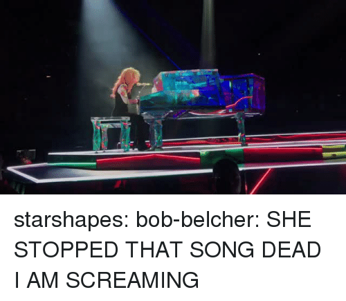 Tumblr, Blog, and Http: starshapes: bob-belcher:  SHE STOPPED THAT SONG DEAD I AM SCREAMING