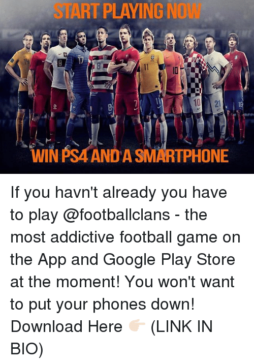 google play store: START PLAYING N  WIN PSA AND A SMARTPHONE If you havn't already you have to play @footballclans - the most addictive football game on the App and Google Play Store at the moment! You won't want to put your phones down! Download Here 👉🏻 (LINK IN BIO)