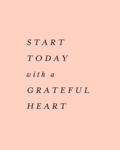 Heart, Today, and Grateful: START  TODAY  w ith a  GRATEFUL  HEART
