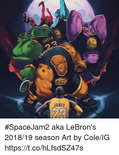 Memes, 🤖, and Art: STATE  DEN ST  GREEN  ARRIO  35  JAMES #SpaceJam2 aka LeBron's 2018/19 season  Art by Cole/IG https://t.co/hLfsdSZ47s