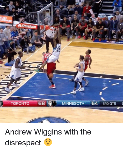 Sports, Andrew Wiggins, and State Farm: State Farm  TORONTO  68  MINNESOTA  64  3RD QTR Andrew Wiggins with the disrespect 😯