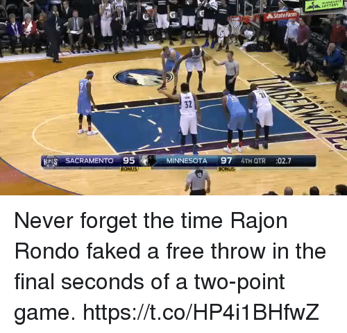 Statefarm: StateFarm  32  ,  SACRAMENTO95 MINNESOTA 97 41  27  BONUS  BONUS Never forget the time Rajon Rondo faked a free throw in the final seconds of a two-point game. https://t.co/HP4i1BHfwZ