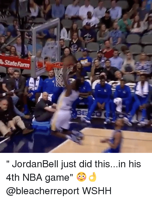"Statefarm: StateFarm "" JordanBell just did this...in his 4th NBA game"" 😳👌 @bleacherreport WSHH"