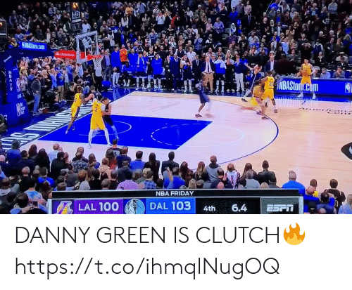 danny: StateFarm  NBASton com  NBA FRIDAY  DAL 103  LAL 100  6.4  4th DANNY GREEN IS CLUTCH🔥 https://t.co/ihmqlNugOQ