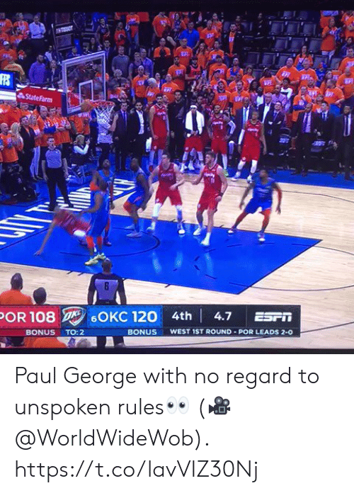 Statefarm: StateFarm  OR 108 /6OKC 120 4th! 4.7 ESFİİ  BONUS WEST 1ST ROUND POR LEADS 2-0  BONUS TO:2 Paul George with no regard to unspoken rules👀  (🎥 @WorldWideWob).  https://t.co/lavVIZ30Nj
