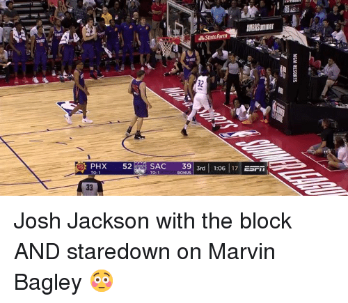 Statefarm: StateFarm  SAC 393rd :06 7 ESrin  BONUS Josh Jackson with the block AND staredown on Marvin Bagley 😳