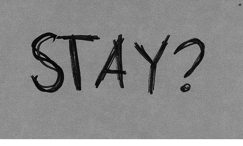 Stay: STAY?