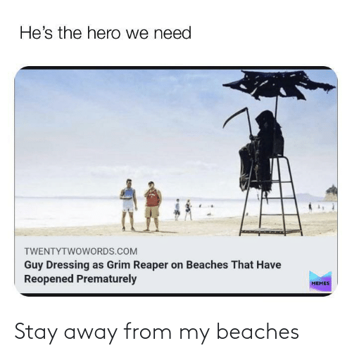 beaches: Stay away from my beaches
