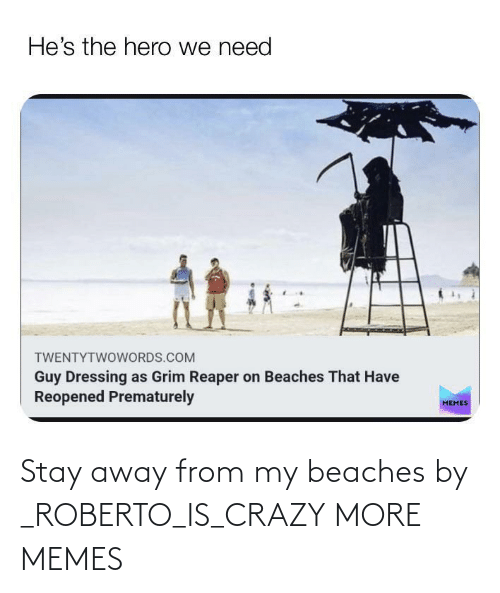 crazy: Stay away from my beaches by _ROBERTO_IS_CRAZY MORE MEMES