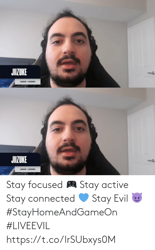 Connected: Stay focused 🎮 Stay active 🦾 Stay connected 💙 Stay Evil 😈 #StayHomeAndGameOn #LIVEEVIL https://t.co/lrSUbxys0M
