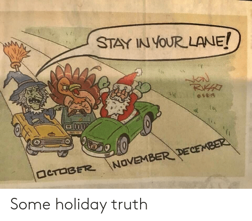 Stay In: STAY IN YOUR LANE!  RAT  NC  Si 850  0000  田  NOVEMBER DECEMBER  OCTOBER Some holiday truth