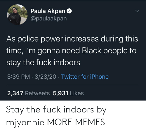 Indoors: Stay the fuck indoors by mjyonnie MORE MEMES