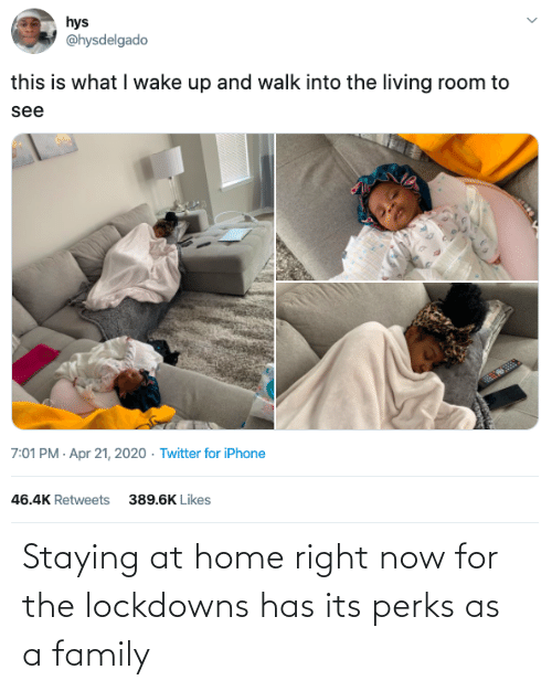 At Home: Staying at home right now for the lockdowns has its perks as a family