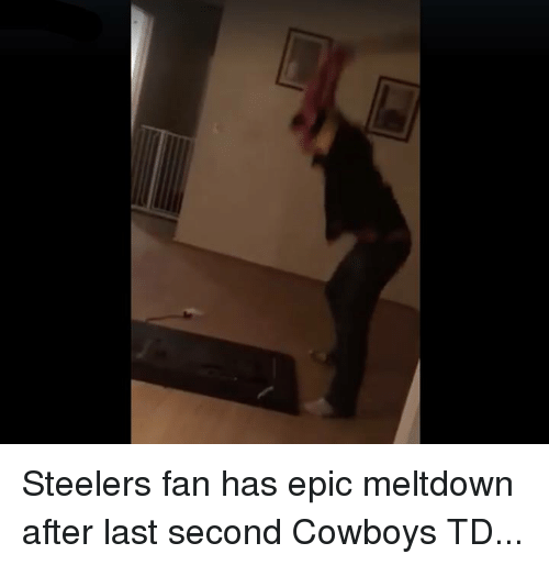 Nfl, Steelers, and Cowboy: Steelers fan has epic meltdown after last second Cowboys TD...