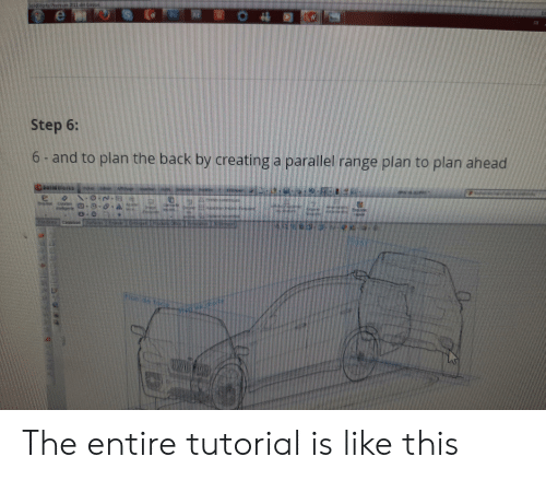 Engrish, Back, and Creating A: Step 6:  6-and to plan the back by creating a parallel range plan to plan ahead  N-O-N- The entire tutorial is like this