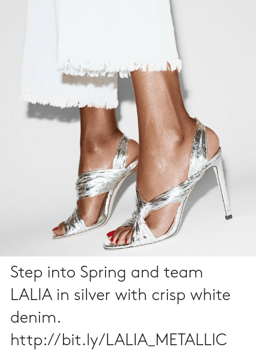 Memes, Http, and Silver: Step into Spring and team LALIA in silver with crisp white denim. http://bit.ly/LALIA_METALLIC