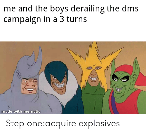 acquire: Step one:acquire explosives