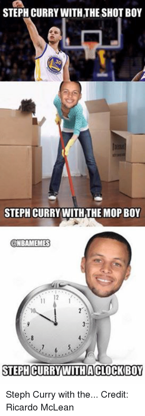 mclean: STEPH CURRY WITH THE SHOT BOY  STEPH CURRY WITH THE MOP BOY  @NBAMEMES Steph Curry with the...  Credit: Ricardo McLean