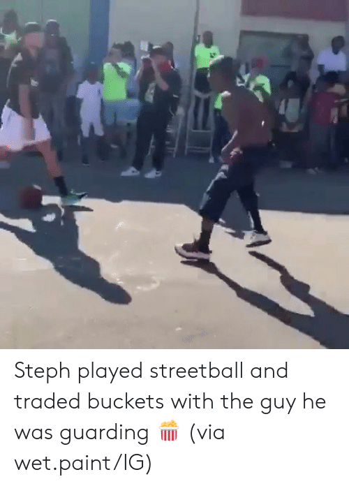 Paint, Wet, and Via: Steph played streetball and traded buckets with the guy he was guarding 🍿  (via wet.paint/IG)