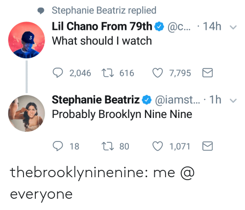 Target, Tumblr, and Brooklyn: Stephanie Beatriz replied  Lil Chano From 79th. @c.. . 14h  What should I watch  3  2046  616  7795  Stephanie Beatriz Ф@iamst.. 1h  Probably Brooklyn Nine Nine  18  80  1,071 thebrooklyninenine:  me @ everyone