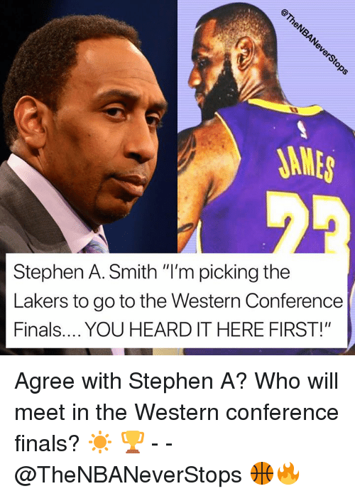 """Western Conference Finals: Stephen A. Smith """"I'm picking the  Lakers to go to the Western Conference  Finals....YOU HEARD IT HERE FIRST!"""" Agree with Stephen A? Who will meet in the Western conference finals? ☀️ 🏆 - - @TheNBANeverStops 🏀🔥"""
