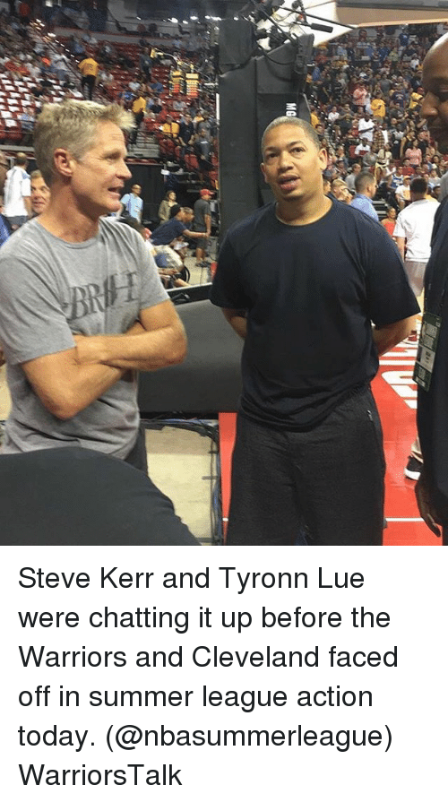 Tyronn Lue: Steve Kerr and Tyronn Lue were chatting it up before the Warriors and Cleveland faced off in summer league action today. (@nbasummerleague) WarriorsTalk