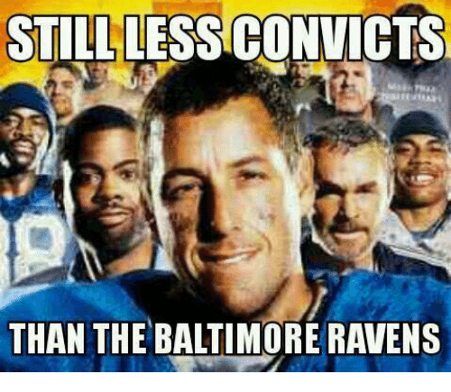 Baltimore Ravens: STILL LESS CONVICTS  THAN THE BALTIMORE RAVENS