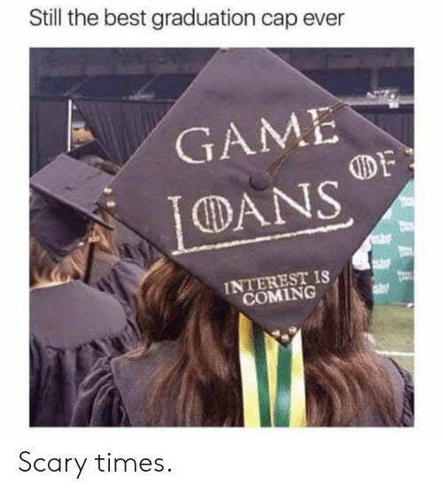 dans: Still the best graduation cap ever  GAME  DANS  DF  INTEREST IS  COMING Scary times.