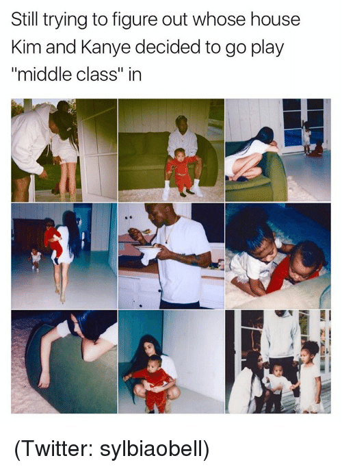 """kim and kanye: Still trying to figure out whose house  Kim and Kanye decided to go play  """"middle class"""" in (Twitter: sylbiaobell)"""