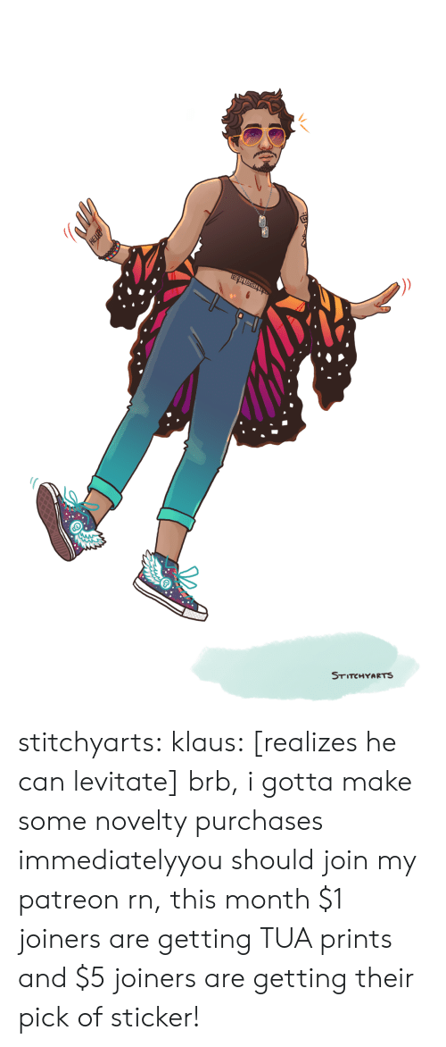 Hello, Tumblr, and Blog: STITCHYARTS  HELLO stitchyarts:  klaus: [realizes he can levitate] brb, i gotta make some novelty purchases immediatelyyou should join my patreon rn, this month $1 joiners are getting TUA prints and $5 joiners are getting their pick of sticker!
