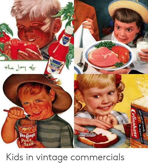 ead: Stokely  Fimast  Stokely's  Fimest  OMATO CATSUP  the Jo  Van amps  PORK  BEANS  AND  WRIDEA D  s you see exactly  he oaf you uant  Cellophane  EAD FRESHER Kids in vintage commercials