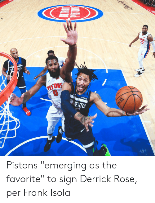 """Derrick Rose, Rose, and Pistons: STOMS  SOTA  PISTONS  fitbit  INNESOTA  SPALD Pistons """"emerging as the favorite"""" to sign Derrick Rose, per Frank Isola"""