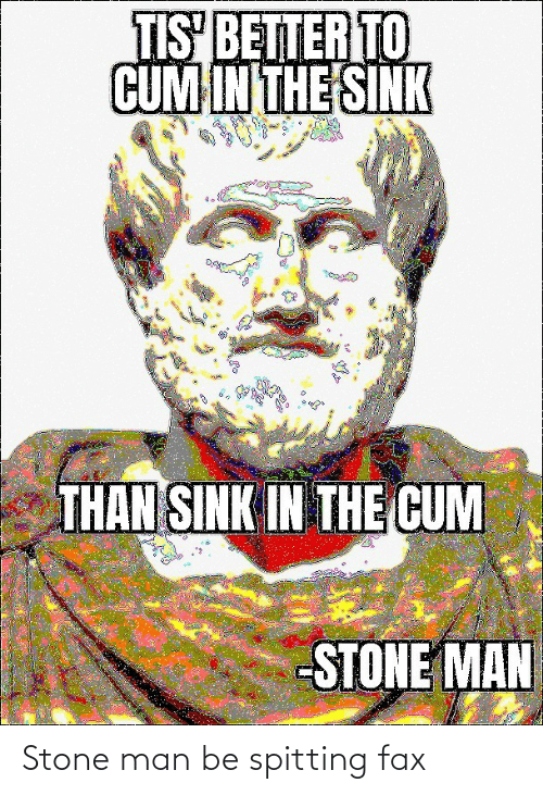 Spitting: Stone man be spitting fax