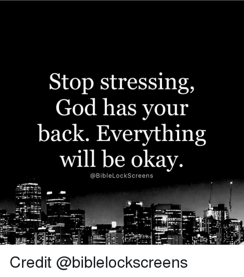 lockscreen: Stop stressing,  God has your  back. Everything  will be okay  Bible Lockscreens Credit @biblelockscreens