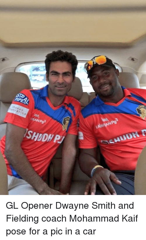 saas: STP  saas  ation  CHUO  SHUDHRU GL Opener Dwayne Smith and Fielding coach Mohammad Kaif pose for a pic in a car